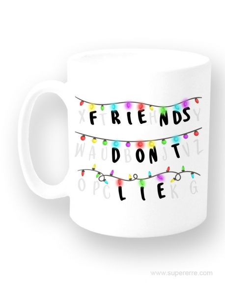 "Taza "" Friends dont lie"""
